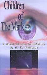 Children of the Mark :  A Novel of the Near Future -  Thompson