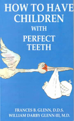 How to Have Children with Perfect Teeth - Frances B. Glenn