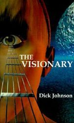 The Visionary - Dick Johnson