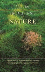 In Defense of Nature : The Iowa Series in Literary Nonfiction - John Hay