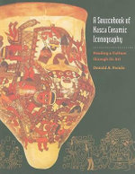 A Sourcebook of Nasca Ceramic Iconography : Reading a Culture Through Its Art - Donald Proulx