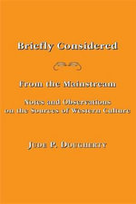 Briefly Considered : From the Manstream: Notes and Observations on the Sources of Western Culture - Jude P Dougherty