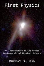 First Physics : An Introduction OT the Proper Fundamentals of Physical Science - Murray S Daw