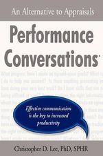 Performance Conversations : An Alternative to Appraisals - Christopher, D. Lee