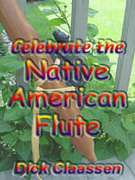 Celebrate the Native American Flute - Dick, Claassen