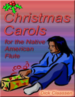 Christmas Carols for the Native American Flute - Dick Claassen