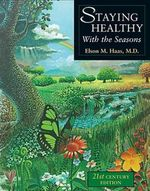 Staying Healthy with the Seasons : 21st-Century Edition - Elson M. Haas