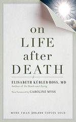 On Life After Death - Elisabeth Kubler-Ross