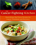 The Cancer-fighting Kitchen : Nourishing, Big-flavor Recipes for Cancer Treatment and Recovery - Rebecca Katz