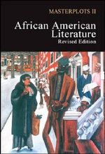 Masterplots II : Volumes 1-4 : African American Literature : Revised Edition