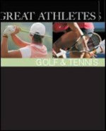 Great Athletes : Golf and Tennis
