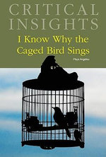 I Know Why the Caged Bird Sings : Critical Insights