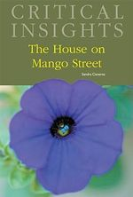 Critical Insights : The House on Mango Street : Critical Insights