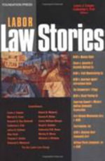 Cooper and Fisk's Labor Law Stories : An In-Depth Look at Leading Labor Law Cases (Stories Series) - Laura A Cooper