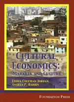 Cultural Economics : Markets and Cultures - Professor of Law Emma Coleman Jordan