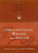 Objective Legal Writing and Analysis - Michael D Murray