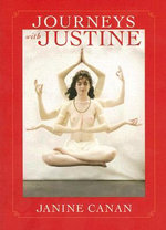 Journeys with Justine - Janine Canan