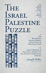 The Israel Palestine Puzzle : I. the Ben-Gurion Magnes Debate: Jewish State or Binational State; II. Israel's Borders in Historical Perspective: The Security-Demography Dilemma - Joseph Heller
