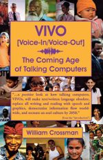 VIVO Voice-In / Voice-Out : The Coming Age of Talking Computers - William Crossman