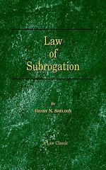 The Law of Subrogation : as He Was, as He is, as He Can be - Henry N. Sheldon
