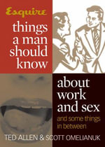 Things a Man Should Know About Work and Sex : And Some Things in Between - Ted Allen