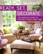 Ready, Set, Decorate : The Complete Guide to Getting It Right Every Time - Emma Callery
