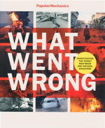 What Went Wrong : Investigating the Worst Man-Made and Natural Disasters - William Hayes
