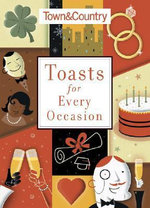 Toasts for Every Occasion - Town and Country