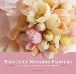 Beautiful Wedding Flowers  : More than 300 Corsages, Bouquets, and Centerpieces - Diane Wagner