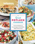 Good Housekeeping the Great Potluck Cookbook : Our Favorite Recipes for Carry-In Suppers, Brunch Buffets, Tailgate Parties and More!