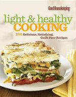 Light & Healthy Cooking : Delicious Satisfying Guilt-Free - Good Housekeeping Magazine