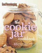 The Cookie Jar Cookbook : 65 Recipes for Classic, Chunky & Chewy Cookies - Good Housekeeping