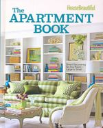 The Apartment Book : Smart Decorating for Rooms Small and Large - Carol Spier