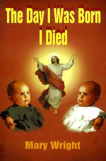 Day I Was Born I Died - Mary Wright
