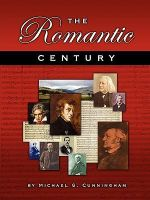 Romantic Century :  A Theory Composition Pedagogy - Michael  G. Cunningham