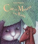 Cat and Mouse in the Rain - Tomek Bogacki