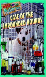 Case of the Impounded Hounds, featuring Wishbone - Michael Anthony Steele