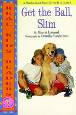 Get the Ball, Slim - Marcia Leonard