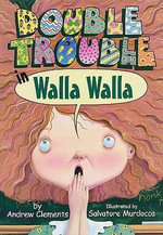 Double Trouble in Walla Walla - Andrew Clements