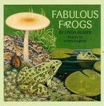 Fabulous Frogs - Linda Glaser