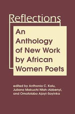 Reflections : An Anthology of New Work by African Women Poets