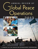 Annual Review of Global Peace Operations 2013 : The Inside Story of Europe's Darkest Hour Since Wo... - Center on International Cooperation