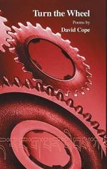 Turn the Wheel : Poems 1997-2002 - David Cope
