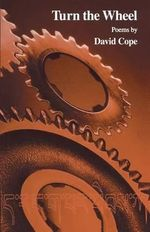 Turn the Wheel : Poems 1997-2002 - David Cope