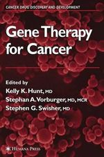 Gene Therapy for Cancer : Cancer Drug Discovery and Development