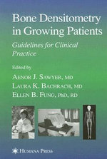 Bone Densitometry in Growing Patients : Guidelines for Clinical Practice :  Guidelines for Clinical Practice