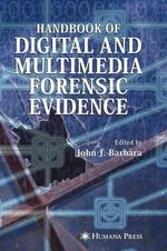 Handbook of Digital and Multimedia Forensic Evidence : A Practical Guide for Expert Witnesses and Attorne...
