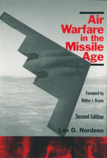Air Warfare in the Missile Age : Second Edition - Lon O. Nordeen