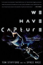 We Have Capture : Tom Stafford and the Space Race - Stafford, Tom