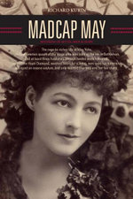 Madcap May : Mistress of Myth, Men, and Hope - Richard Kurin
